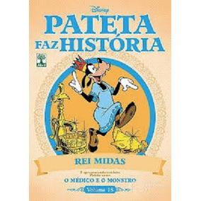 Pateta Faz Historia Vol. 18 Rei Midas/ O Médico E O Monstro