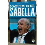 Libro Hablemos De Sabella De Paulo Silva