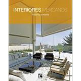 Libro Interiores Mexicanos (textura Y Armonía)
