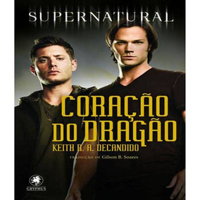 Livro Supernatural - Coração De Dragão - Keith R A Decandido