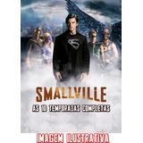 Smallville 1ª A 10ª Temporadas Dublado E Legendado 60 Dvds !