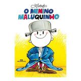 O Menino Maluquinho - Nova Ortografia - Ed. 92ª