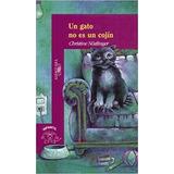 Un Gato No Es Un Cojin. Christine Nostlinger