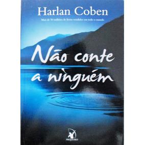 Livro Nao Conte A Ninguem Harlan Coben - Arqueiro Barato