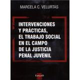 Intervenciones Y Practicas, El Trabajo Social En El Campo De