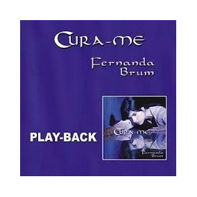 cd fernanda brum cura me playback