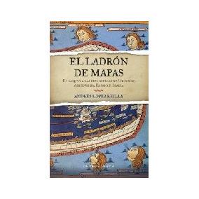 El Ladron De Mapas - El Saqueo A Las Bibliotecas De Urugu...