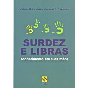Surdez E Libras - Conhecimento Em Suas Mãos - Hub Editorial