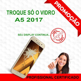 Trocar Vidro A5 2017 Conserto Celular Tela Quebrada A520