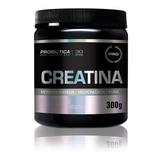 Creatina Pura Micronizada 300g - Probiótica - Max / Integral