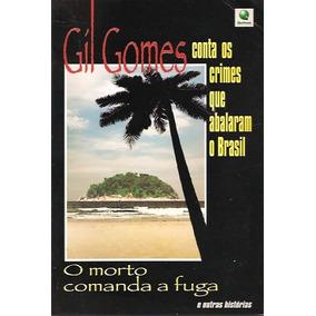 Livro: Gil Gomes Conta Os Crimes Que Abalaram O Brasil