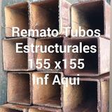 Tubos Estructurales 155 X 155 X 6 Metros