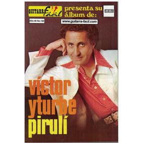 Guitarra Fácil Año 40 Núm.120 Víctor Yturbe Pirulí