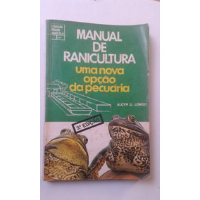 Livro - Manual De Ranicultura - Alcyr D. Longo