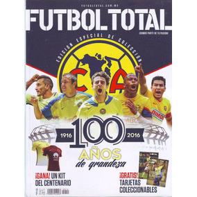 Revista Futbol Total 100 Años America 100 Años De Grandeza f35485ca84f