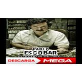 Pablo Escobar El Patrón Del Mal Completa En Digital ( Mega )