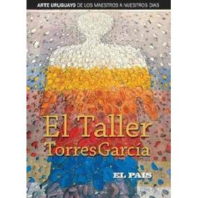 Arte Uruguayo. Taller Torres Garcia El Pais