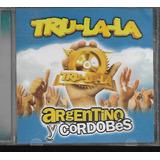 cd trulala argentino y cordobes