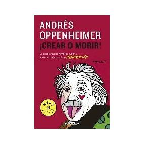 Crear O Morir! - Oppenheimer, Andres