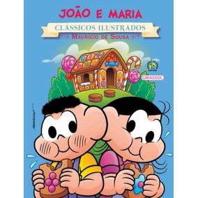 João E Maria - Coleção Turma Da Mônica Clássicos Ilustr