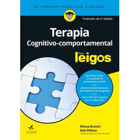 Terapia Cognitivo-comportamental Para Leigos - 2ª Edição