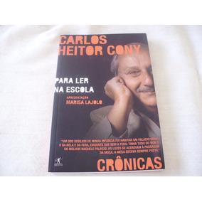Carlos Heitor Cony Para Ler Na Escola - Crônicas 2009