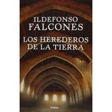 Libro Los Herederos De La Tierra / Falcones / Ed Grijalbo