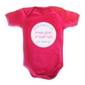 Regalo 10 D Mayo *mi Mama Es La Mejor Mama Ropa De Bebe Niña