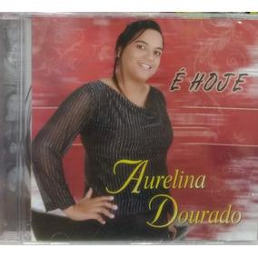 Cd Aurelina Dourado - É Hoje / Bônus Playback [original]