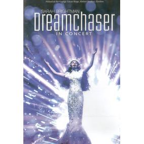 Dvd Sarah Brightman - Dreamchaser In Concert - Novo Lacrado*