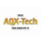 Liquido Tintas Aqx-tech Para Canon Ip8710 - 6 Colores