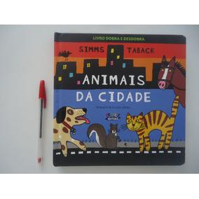 68207913e Animais Da Cidade - Simms Taback - Livro Dobra E Desdobra · R  39 90