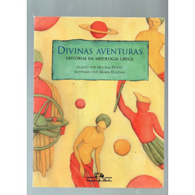 Divinas Aventuras Histórias Da Mitologia Grega - Heloisa Pri