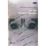Los Ojos Del Perro Siberiano - Antonio Santa Ana