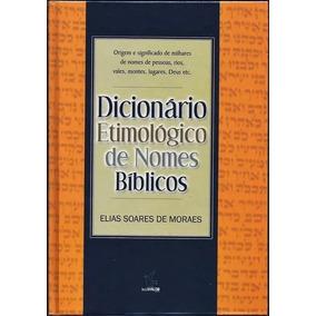 Dicionário Etimológico De Nomes Bíblicos - Elias Soares