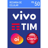 Recarga Celular Crédito Online Oi Claro Vivo Tim R$ 50,00