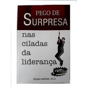 Pego De Surpresa Nas Ciladas Da Liderança - Elias Dantas