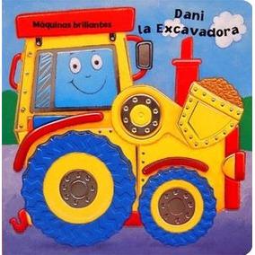 Dani La Excavadora -maquinas Brillantes-