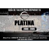 Manual De Taller Para Reparar Tu Nissan Platina (2000-2005)