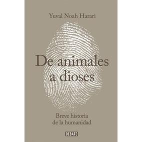 De Animales A Dioses: Breve Historia De La Humanidad