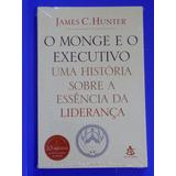 Livro O Monge E O Executivo James Hunter Lacrado 1dcec450f3a0a