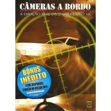 Câmeras A Bordo - A Emoção Real Da 2ª Guerra No Ar - Dvd