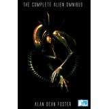 The Complete Alien Omnibus Alan Dean Foster