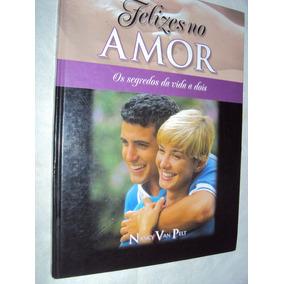 Felizes No Amor: Os Segredos Da Vida A Dois (sebo Amigo)