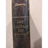 Ley Federal Del Trabajo (comentada) Ramírez