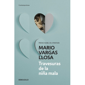 Travesuras De La Niña Mala - Mario Vargas Llosa - Debolsillo