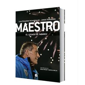 Maestro. El Legado De Tabárez - J. Señorans / Insaurralde
