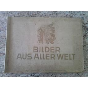 Album Figurinha Alemanha Bilder Aus Aller Welt 1935 Completo