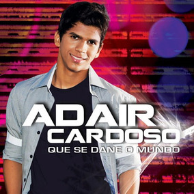 Adair Cardoso - Que Se Dane O Mundo - Cd