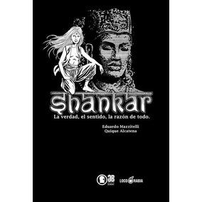 Shankar Tomo 2 La Verdad, El Sentido Y La Razón De Todo